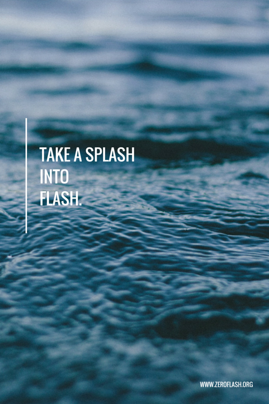 Take A Splash Into Flash Fiction
