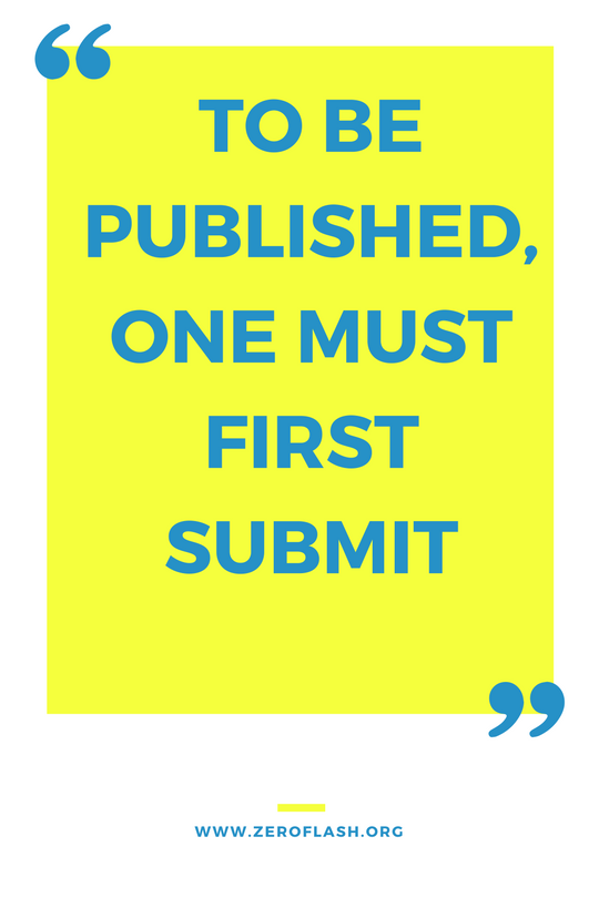 To be publish, one must first submit. www.zeroflash.org